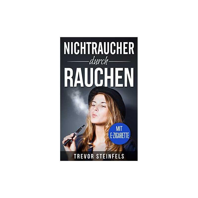 Nichtraucher durch rauchen - Taschenbuch – 52 Seiten